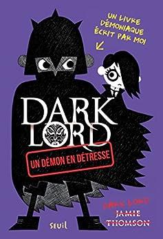 Un démon en détresse. Dark Lord: Dark Lord par [Thomson, Jamie]
