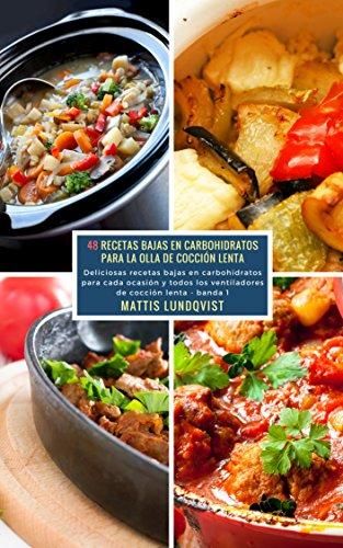 48 Recetas Bajas Carbohidratos Olla Cocción Lenta