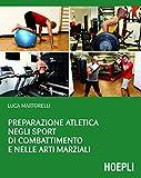 Preparazione atletica negli sport di combattimento e nelle...