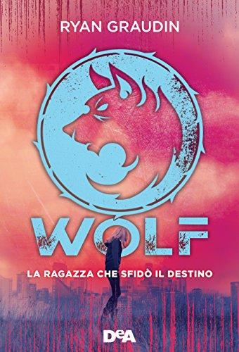 Risultati immagini per Wolf – La ragazza che sfidò il destino