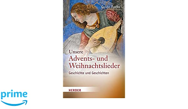 Weihnachtslieder Geschichte.Unsere Advents Und Weihnachtslieder Geschichte Und Geschichten