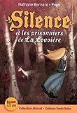 Silence, Tome 3 - Silence et les prisonniers de La Louvière