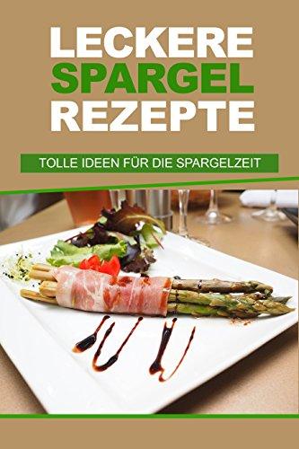 leckere-spargel-rezepte-tolle-ideen-fur-die-spargelzeit-spargel-kochen-mal-anders-spargel-rezepte-fu