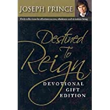 DESTINED TO REIGN DEVOTIONAL, GIFT EDITION: DAILY REFLECTIONS FOR EFFORTLESS SUCCESS, WHOLENESS AND VICTORIOUS LIVING(Paperback) BY [Author]Prince, Joseph ( Sep-2009 )