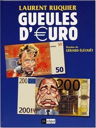 GUEULES D'EURO par Laurent Ruquier