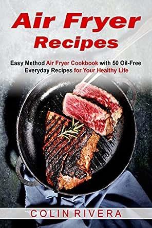 Air Fryer Recipes Easy Method Air Fryer Cookbook With 50