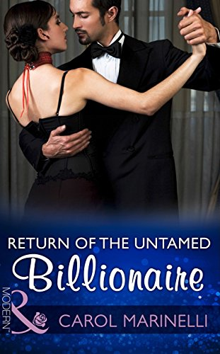 Return Of The Untamed Billionaire (Mills & Boon Modern) (Irresistible Russian Tycoons, Book 4)