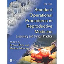 Standard Operational Procedures in Reproductive Medicine: Laboratory and Clinical Practice (Reproductive Medicine and Assisted Reproductive Techniques Series)