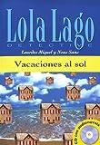 Vacaciones al sol. Serie Lola Lago. Libro + CD (Ele- Lecturas Gradu.Adultos)