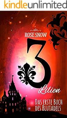 3 Lilien: Das erste Buch des Blutadels (Die Bücher des Blutadels 1)