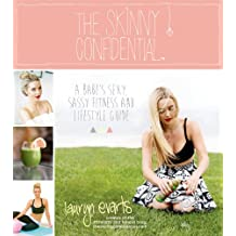 The Skinny Confidential: A Babe's Sexy, Sassy Fitness and Lifestyle Guide (English Edition)