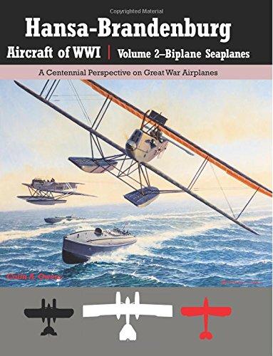 Price comparison product image Hansa-Brandenburg Aircraft of WWI / Volume 2Biplane Seaplanes: A Centennial Perspective on Great War Airplanes: Volume 18 (Great War Aviation)