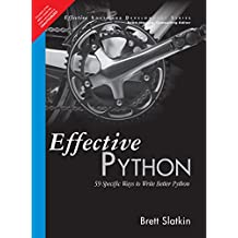Effective Python 1: 59 Specific Ways to Write Better Python