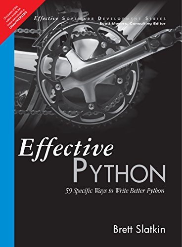Effective Python 1: 59 Specific Ways to Write Better Python