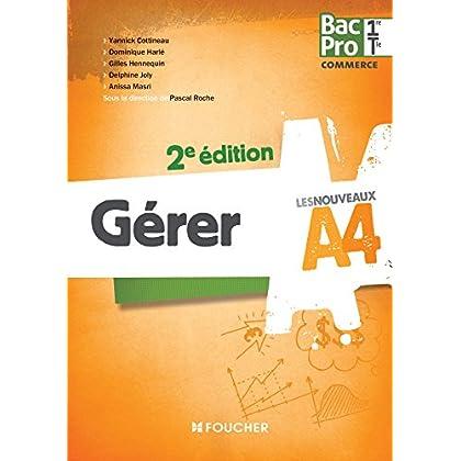 Les Nouveaux A4 Gérer 1re-Tle BAC PRO 2e édition
