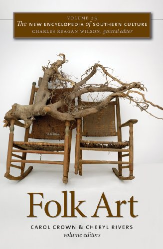 The New Encyclopedia of Southern Culture: Volume 23: Folk Art (Carol Wilson Arts Fine)