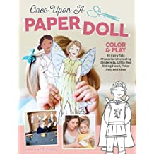 Once Upon a Paper Doll: Color Your Own Fairy Tale Paperdolls