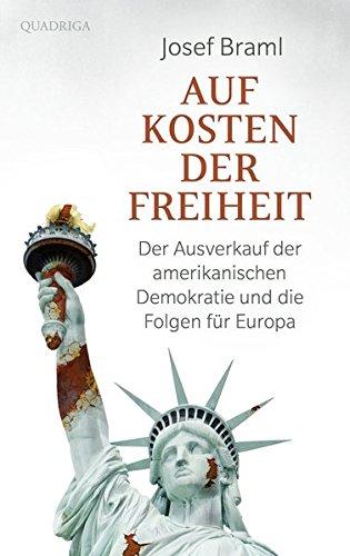 auf-kosten-der-freiheit-der-ausverkauf-der-amerikanischen-demokratie-und-die-folgen-fur-europa
