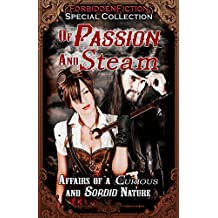 Of Passion and Steam: Affairs of a Curious and Sordid Nature