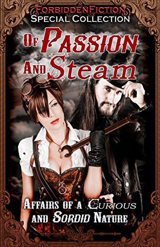 of-passion-and-steam-affairs-of-a-curious-and-sordid-nature-english-edition