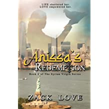 Anissa's Redemption: A Young Woman's Saga from War in Syria to Love in NY Continues: Volume 2 (The Syrian Virgin)