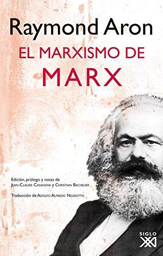 El marxismo de Marx (Filosofia) por Raymond Aron