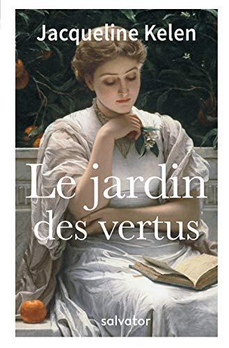 LE JARDIN DES VERTUS par Jacqueline Kelen