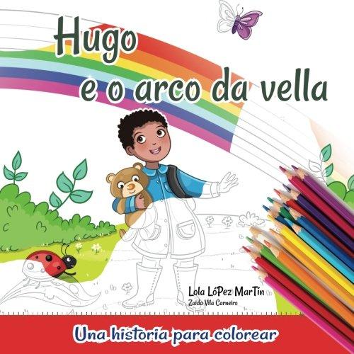 Hugo e o arco da vella (Libro para colorear)