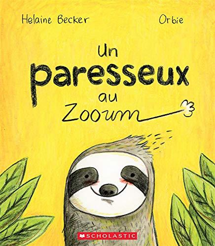 Un Paresseux Au Zooum par Helaine Becker,* Orbie