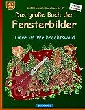 BROCKHAUSEN Bastelbuch Bd. 7: Das grosse Buch der Fensterbilder: Tiere im Weihnachtswald