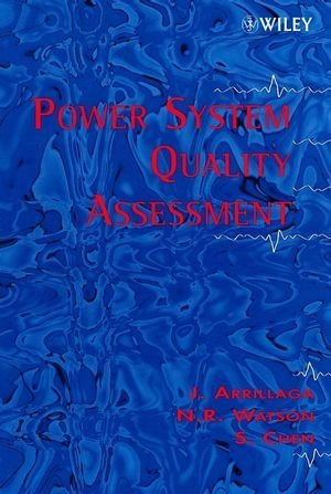 Power System Quality Assessment (Electrical & Electronics Engr) by Jos Arrillaga (2000-01-27)