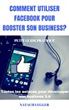 Telecharger Livres Petit Guide Pratique COMMENT UTILISER FACEBOOK POUR BOOSTER SON BUSINESS Toutes les astuces pour developper son business 2 0 (PDF,EPUB,MOBI) gratuits en Francaise