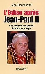 L'Eglise après Jean-Paul II : Les Dossiers urgents du nouveau pape (Documents, Actualités, Société)