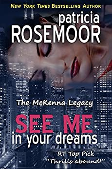 See Me In Your Dreams (The McKenna Legacy Book 1) by [Rosemoor, Patricia]