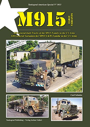 TANKOGRAD 3033 M915 Early Variants AM General-Varianten der M915 LKW-Familie in der US Army