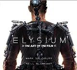 Elysium: The Art of the Film by Mark Salisbury (2013-08-06)