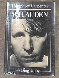 W.H.Auden: A Biography by Humphrey Carpenter (1981-06-29)