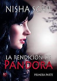 La Rendición de Pandora par Nisha Scail