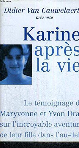 Karine après la vie : Le témoignage de Maryvonne et Yvon Dray sur l'incroyable aventure de leur fille dans l'au-delà