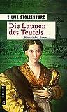 Die Launen des Teufels: Historischer Roman (Historische Romane im GMEINER-Verlag)