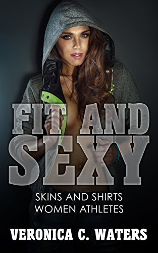 Fit And Sexy (Picture Book): Skins and Shirts Women Athletes (English Edition) (Red Head Figur)