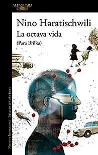 La octava vida (Para Brilka) par Nino Haratischwili