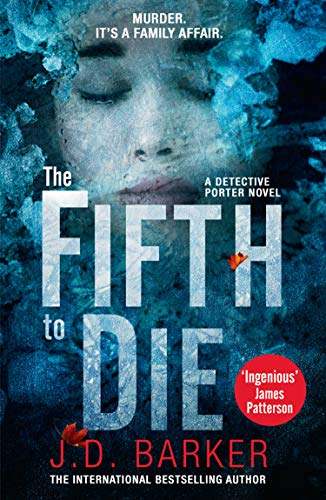 The Fifth to Die: A gripping, page-turner of a crime thriller (A Detective Porter novel) by [Barker, J.D.]