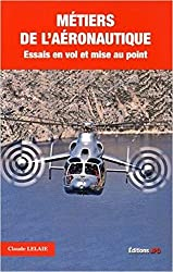 Métier de l'Aéronautique - Essais en vol et mise au point