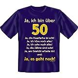 Geburtstags Fun Tshirt Ja ich bin über 50! Ja die Haarfarbe ist echt ... Farbe navy-blau
