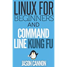 Linux for Beginners and Command Line Kung Fu (Bundle): An Introduction to the Linux Operating System and Command Line (English Edition)