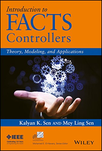 Introduction to FACTS Controllers: Theory, Modeling, and Applications