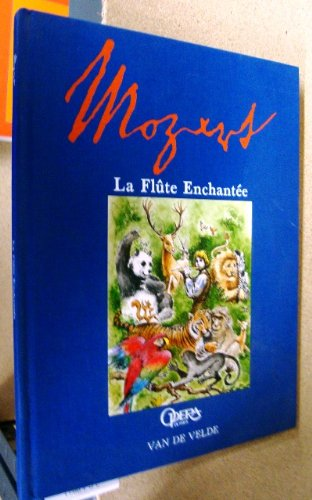 Mozart la flûte enchantée. L'opéra raconté aux enfants
