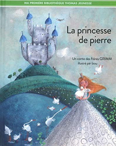 La princesse de pierre par Jacob Grimm, Wilhelm Grimm
