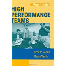 High Performance Teams: How to Make Them Work